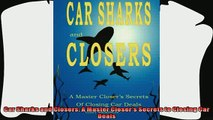 there is  Car Sharks and Closers A Master Closers Secrets to Closing Car Deals