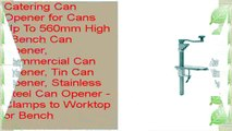 Catering Can Opener for Cans Up To 560mm High  Bench Can Opener Commercial Can Opener Tin Can