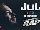 "[Audio] Jul ""Émotions"" Version Planète Rap (Exclu Skyrock)"
