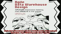 behold  Agile Data Warehouse Design Collaborative Dimensional Modeling from Whiteboard to Star