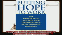 there is  Putting Hope to Work Five Principles to Activate Your Organizations Most Powerful