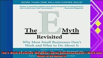there is  The EMyth Revisited Why Most Small Businesses Dont Work and What to Do About It