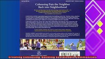 there is  Creating Cohousing Building Sustainable Communities