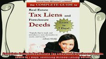 complete  Complete Guide to Real Estate Tax Liens and Foreclosure Deeds Learn in 7 Days Investing