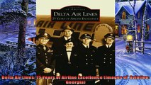 Popular book  Delta Air Lines 75 Years of Airline Excellence Images of  Aviation Georgia