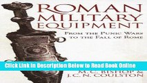Read Roman Military Equipment from the Punic Wars to the Fall of Rome  Ebook Online