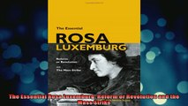 READ book  The Essential Rosa Luxemburg Reform or Revolution and the Mass Strike Full EBook