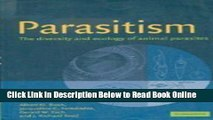 Read Parasitism: The Diversity and Ecology of Animal Parasites  Ebook Free