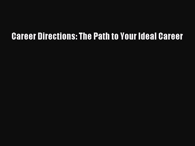 Download Career Directions: The Path to Your Ideal Career PDF Free