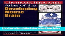 Read Chemoarchitectonic Atlas of the Developing Mouse Brain  Ebook Free