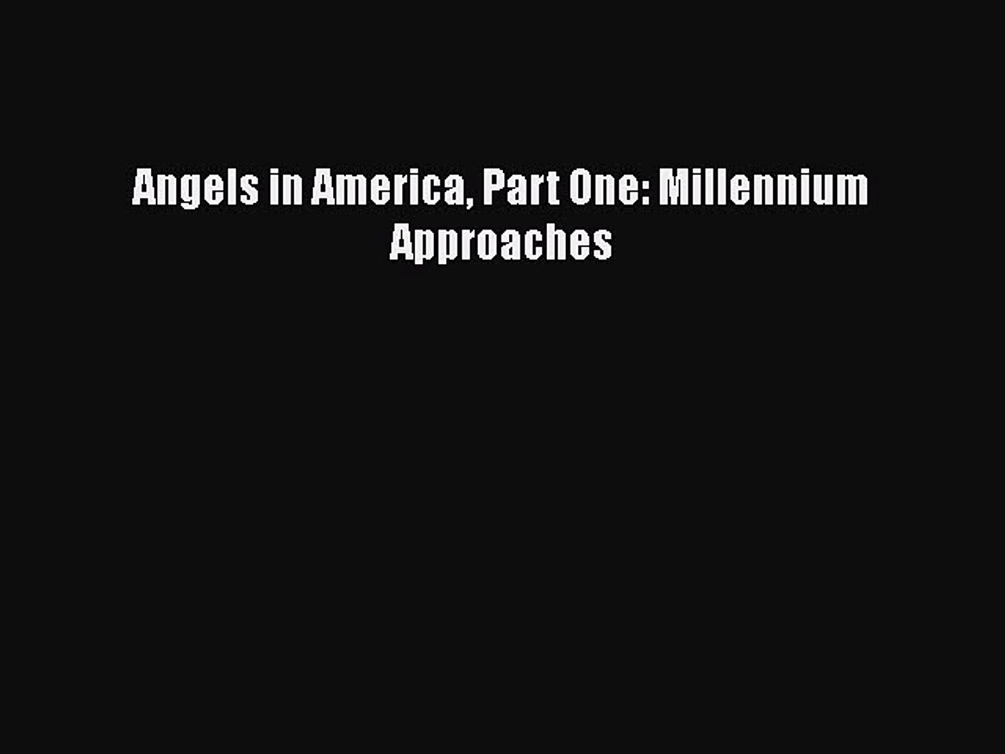 Download Angels in America Part One: Millennium Approaches Ebook Online