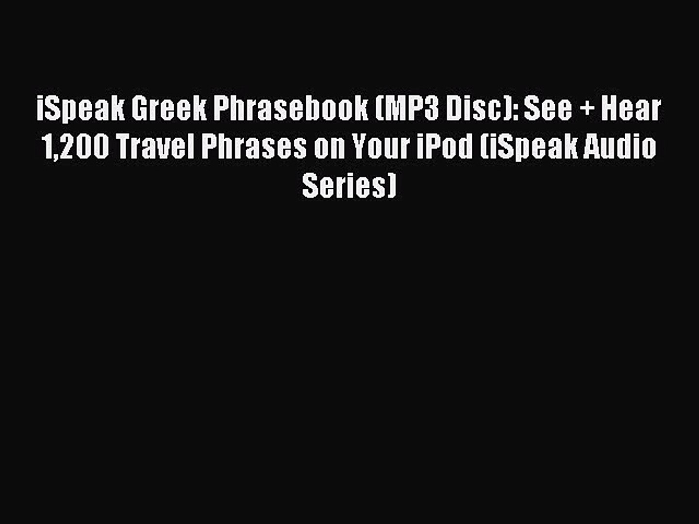 Read iSpeak Greek Phrasebook (MP3 Disc): See + Hear 1200 Travel Phrases on  Your iPod (iSpeak