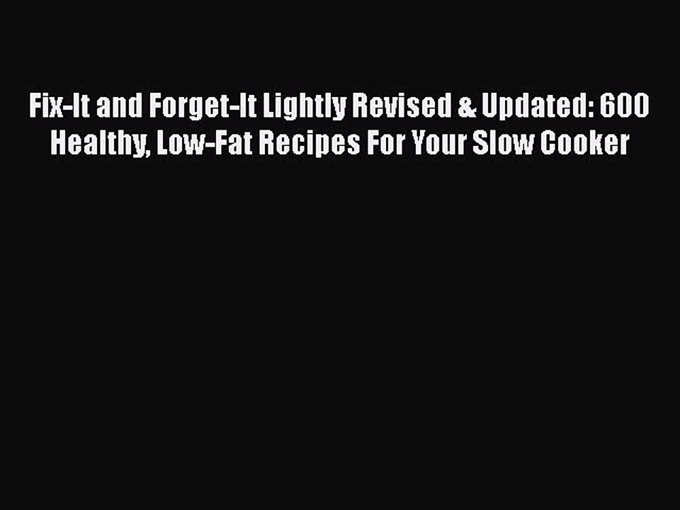 600 Healthy Fix-It and Forget-It Lightly Revised /& Updated Low-Fat Recipes For Your Slow Cooker