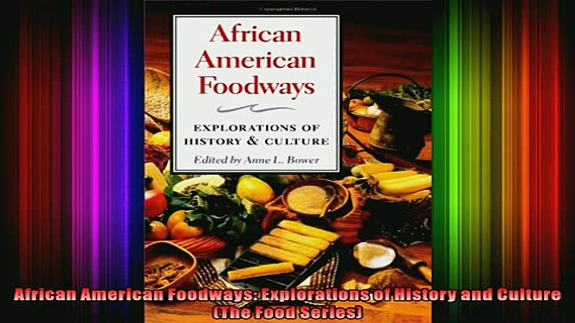 READ book  African American Foodways Explorations of History and Culture The Food Series Full Free