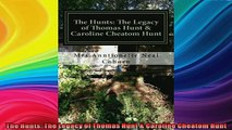 DOWNLOAD FREE Ebooks  The Hunts The Legacy of Thomas Hunt  Caroline Cheatom Hunt Full Free