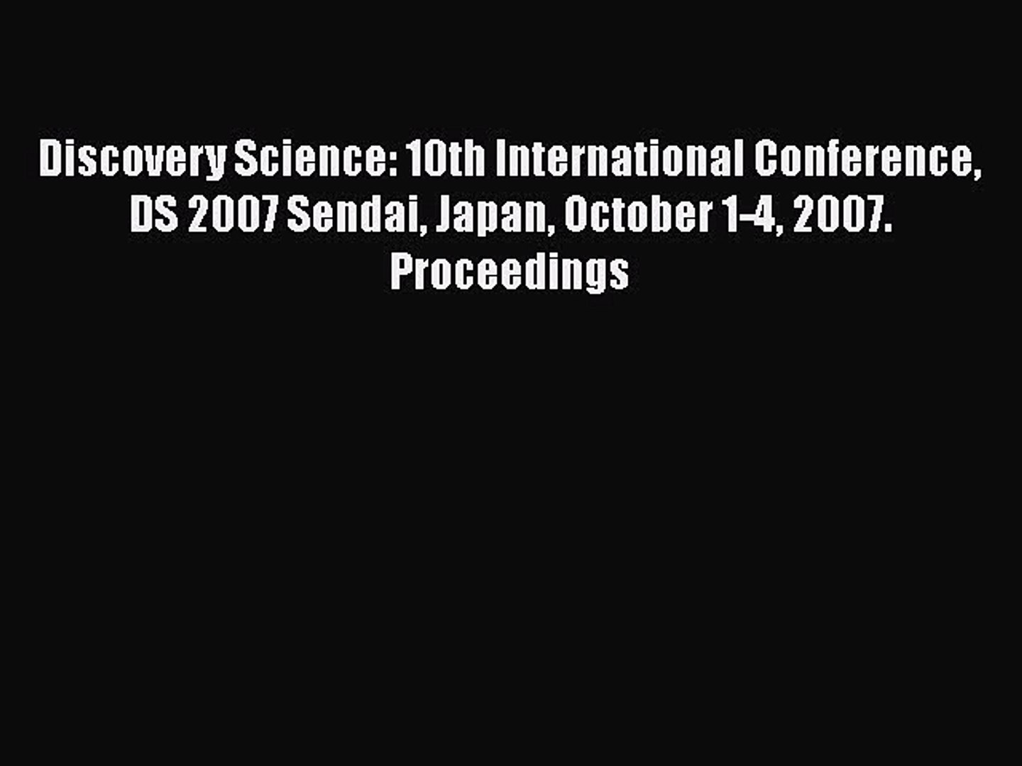Read Discovery Science: 10th International Conference DS 2007 Sendai Japan October 1-4 2007.