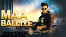 Maa Balliye (Full Song) A Kay Feat.Deep Jandu Latest Punjabi Songs 2016