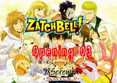 Zatchbell Opening 03 - Mienai Tsubasa (SUB ITA)