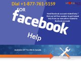 For Facebook help dial 1-877-761-5159 toll-free