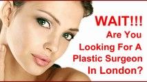 Plastic Surgeon London ,  London Plastic Surgeon ,  Plastic Surgeon In London