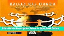 Download Bailes del Mundo Con 1 CD: Una Propuesta de Bailes Populares Para Educacion Primaria