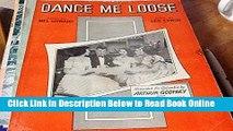 Download DANCE ME LOOSE. Music by Lee Erwin. Words by Mel Howard.  PDF Free
