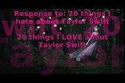 Response to: Top 20 reasons I hate Taylor Swift  -  Top 20 Things I LOVE about Taylor Swift