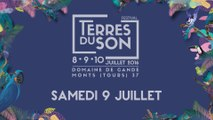 Samedi 9 juillet 2016 - Festival Terres du Son