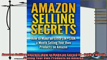 behold  Amazon Selling Secrets How to Make an Extra 1K  10K a Month Selling Your Own Products