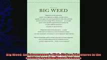 behold  Big Weed An Entrepreneurs HighStakes Adventures in the Budding Legal Marijuana Business