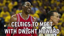 Dwight Howard Reportedly To Meet With Celtics, Hawks