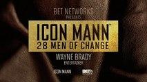 ICON MANN 28 Men of Change: Wayne Brady