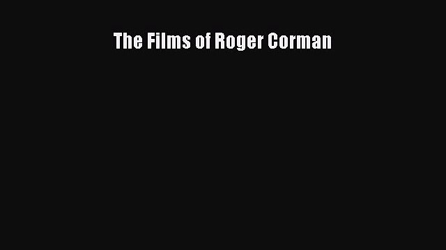 Read Books The Films of Roger Corman ebook textbooks