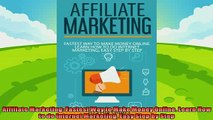 complete  Affiliate Marketing Fastest Way to Make Money Online Learn How to do Internet Marketing