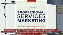 there is  Professional Services Marketing How the Best Firms Build Premier Brands Thriving Lead