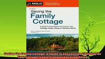 complete  Saving the Family Cottage A Guide to Succession Planning for Your Cottage Cabin Camp or