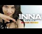 INNA - Heaven _ Adrian Funk X OLiX Remix
