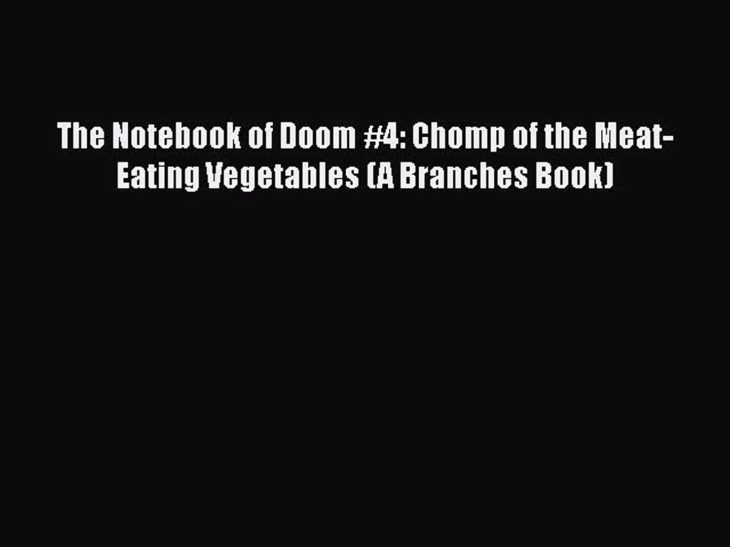 Download The Notebook of Doom #4: Chomp of the Meat-Eating Vegetables (A Branches Book) PDF