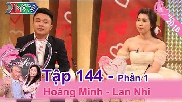 Cô vợ nóng tính và những trận cãi nhau đến chết cười với chồng | Hoàng Minh - Lan Nhi | VCS 144
