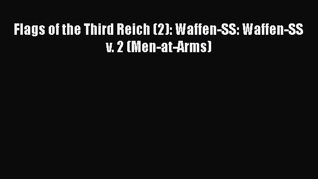 Read Books Flags of the Third Reich (2): Waffen-SS: Waffen-SS v. 2 (Men-at-Arms) Ebook PDF