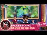 Thử thách nhớ tên các loại chim - GĐ anh Phạm Minh Quang | GĐTT - Tập 27