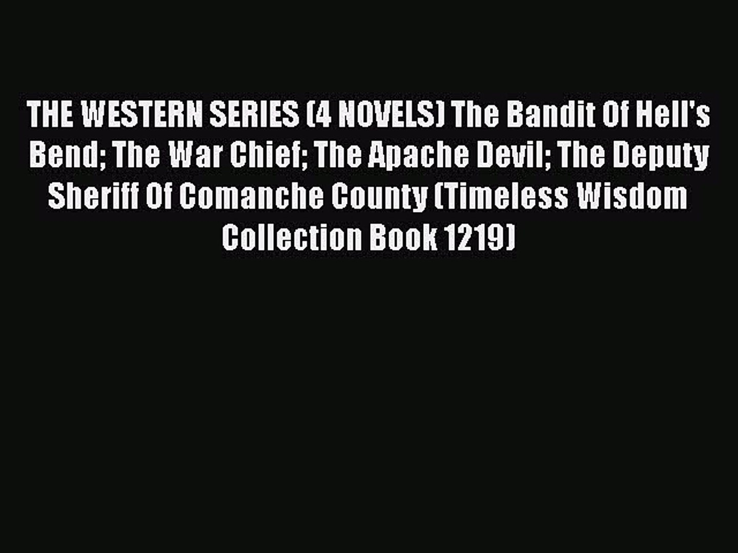 Read THE WESTERN SERIES (4 NOVELS) The Bandit Of Hell's Bend The War Chief The Apache Devil