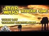 Rogue One Todos los Tráilers oficiales Subtitulados en español Star Wars
