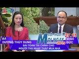 Bài toán tài chính cho người thu nhập thấp mua nhà - Bà Dương Thùy Dung| ĐTMN 271115
