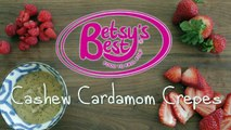 Try out Betsy's Best Cardamom Cashew Butter Crepes				Try out Betsy's Best Cardamom Cashew Butter Crepes