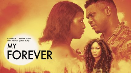 MY FOREVER [Official Trailer] Latest 2016 Nigerian Nollywood Drama Movie