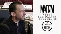 OKLM Focus: Beatmakers - MADIZM