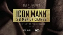 ICON MANN 28 Men of Change: Dr. Courtney Hollowell