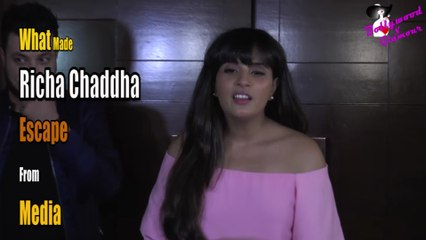 What Made Richa Chaddha Escape From Media