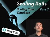 Scaling Rails Applications: Scaling Your Database / Part 2 (Episode #17)